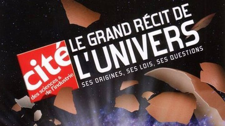 Le grand récit de l'univers – Cité des Sciences
